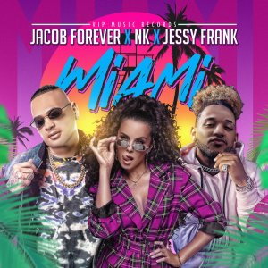 Jacob Forever, NK (Настя Каменских), Jessy Frank — Miami