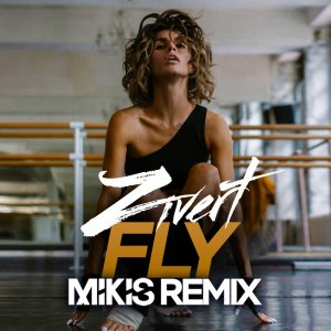 Zivert — Fly (Mikis Remix)
